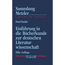 Sammlung Metzler Bd.1: Einführung in die Bücherkunde zur deutschen Literaturwissenschaft