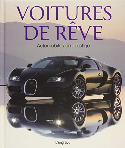 Voitures de rêve : Automobiles de prestige par Collectif