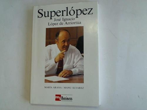 Superlopez. Jose Ignacio. Lopez de Arriortua