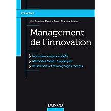 Management de l'innovation : Nouveaux enjeux et défis, Méthodes faciles à appliquer, Illustrations et témoignages récents (Stratégie - Politique de l'entreprise)