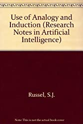 Use of Analogy and Induction (Research Notes in Artificial Intelligence) by S.J. Russel (1989-10-03)