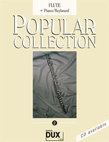 Popular Collection Band 2 für Querflöte und Klavier/Keyboard mit Bleistift -- 16 weltbekannte populäre Melodien aus Pop und Filmmusik u.a. mit CONQUEST OF PARADISE und STRANGERS IN THE NIGHT in klangvollen mittelschweren Arrangements (Noten/sheet music)