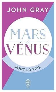 Mars et Vénus font la paix par John Gray