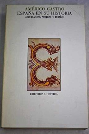 Portada del libro España en su historia : cristianos, moros y judios