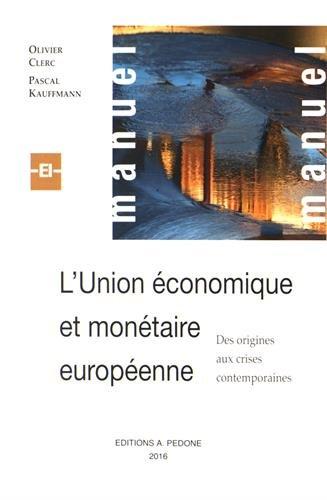 L'Union économique et monétaire européenne : Des origines aux crises contemporaines