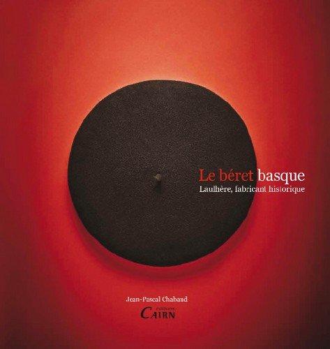 Le béret basque, Laulhère, fabriquant historique par Jean pascal Chabaud
