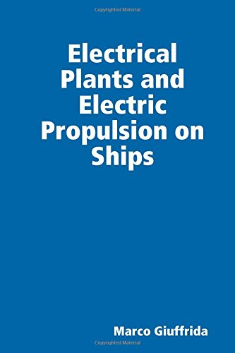 Electrical Plants and Electric Propulsion on Ships