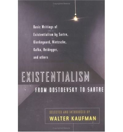 [ EXISTENTIALISM FROM DOSTOEVSKY TO SARTRE (REVISED, EXPANDED) ] by Kaufmann, Walter ( Author) Mar-1975 [ Paperback ]