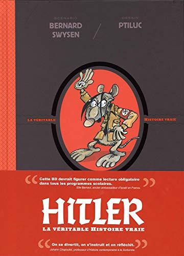La véritable histoire vraie - tome 5 - Hitler par  Swysen Bernard