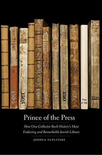 Prince of the Press: How One Collector Built History's Most Enduring and Remarkable Jewish Library (English Edition)