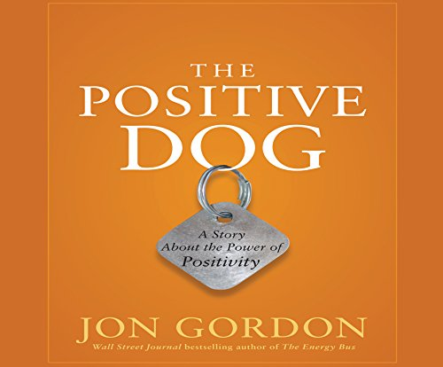 The Positive Dog: A Story about the Power of Positivity