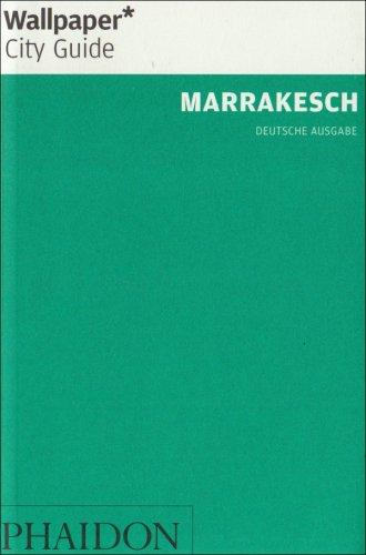 Marrakesch (Wallpaper* City Guides) (Marrakesch Wallpaper)