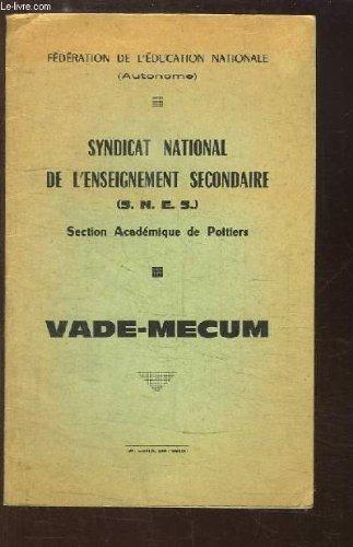Syndicat National de l'Enseignement Secondaire (S.N.E.S.). Section Acadmique de Poitiers. Vade-Mecum.