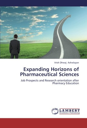 Expanding Horizons of Pharmaceutical Sciences: Job Prospects and Research orientation after Pharmacy Education