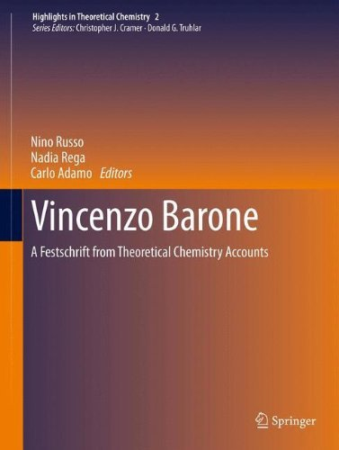Vincenzo Barone: A Festschrift from Theoretical Chemistry Accounts (Highlights in Theoretical Chemistry) (2013-03-22)