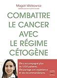 Combattre le cancer avec le régime cétogène - Format Kindle - 9782365493321 - 12,99 €