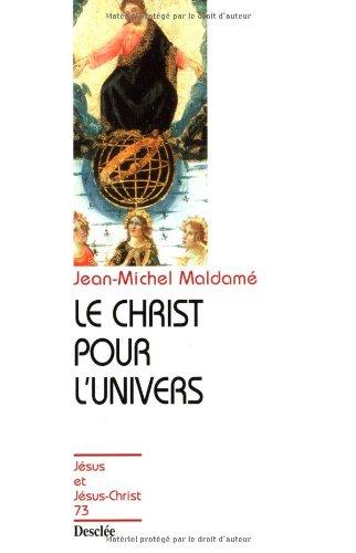 LE CHRIST POUR L'UNIVERS. Pour une collaboration entre science et foi