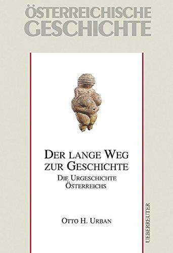 Der lange Weg zur Geschichte: Die Urgeschichte Österreichs bis 15. v. Chr.