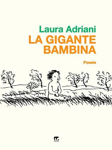 La Gigante Bambina por Laura Adriani