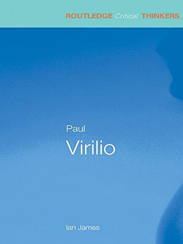 Paul Virilio (Routledge Critical Thinkers) (English Edition) por Ian James
