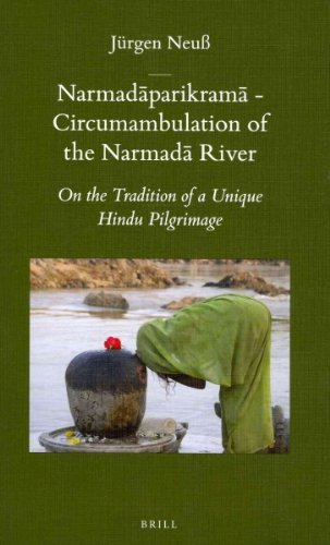 Narmad Parikram - Circumambulation of the Narmad River: On the Tradition of a Unique Hindu Pilgrimage (Brill's Indological Library)