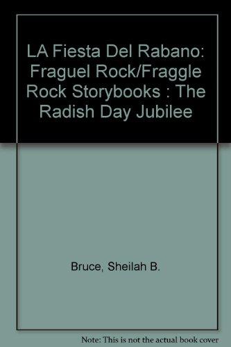 LA Fiesta Del Rabano: Fraguel Rock/Fraggle Rock Storybooks : The Radish Day Jubilee
