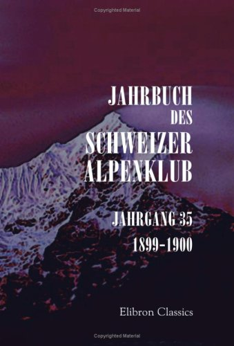 Jahrbuch des Schweizer Alpenklub: Jahrgang 35. 1899-1900