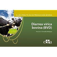 Guías prácticas en producción bovina. Diarrea vírica bovina (BVD) - Libros de veterinaria - Editorial Servet: 8
