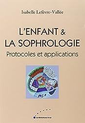 L'enfant et la sophrologie - protocoles et applications