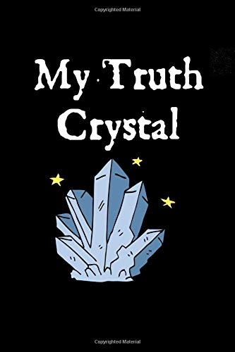 Etch Crystal (My Truth Crystal: A Blank Lined Journal For Crystal And Gemstone Lovers)