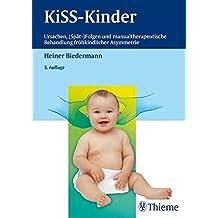 KISS-Kinder: Ursachen, (Spät-) Folgen und manualtherapeutische Behandlung frühkindl. Asymmetri