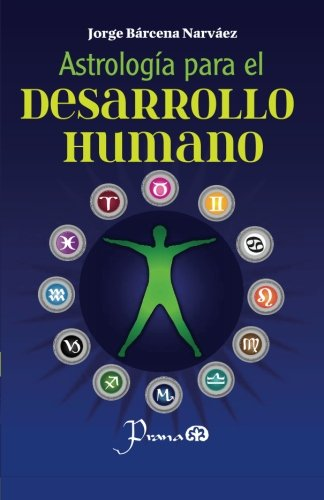 Astrologia para el desarrollo humano: Un metodo para conocer y asumir nuestro destino