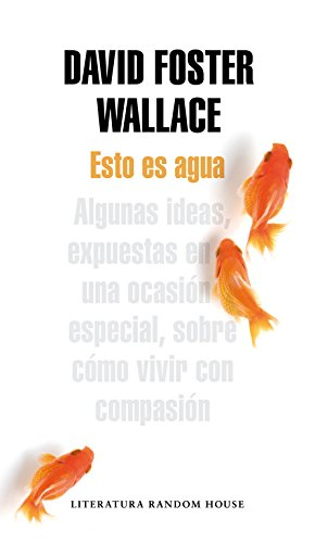 Esto es agua / This Is Water par David Foster Wallace