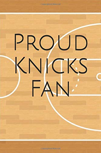 Proud Knicks Fan: A sports themed unofficial NBA notebook journal for your everyday needs por Jay Wilson