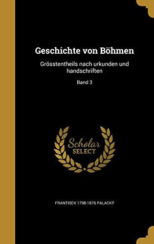 Geschichte von Böhmen: Grösstentheils nach urkunden und handschriften; Band 3