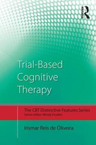 Trial-Based Cognitive Therapy: Distinctive features (CBT Distinctive Features) by Irismar Reis de Oliveira (2016-06-07)