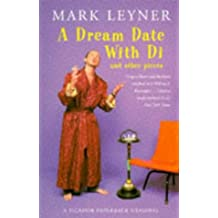 A Dream Date With Di And Other Pieces. by Mark Leyner (1996-11-08)