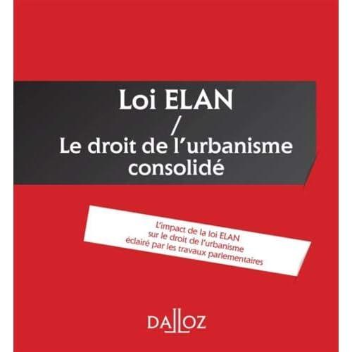 Loi ELAN / le droit de l'urbanisme consolidé - Nouveauté