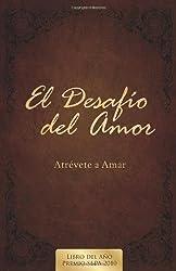 El Desafio del Amor: Atrevete a Amar by Alex Kendrick (2008-12-15)