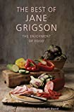 The Best of Jane Grigson: The Enjoyment of Food (English Edition)