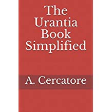 The Urantia Book Simplified (Finding God)