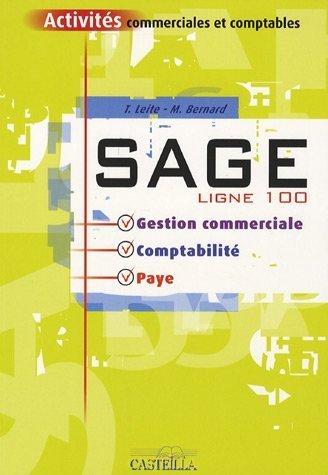 Sage ligne 100 : Gestion commerciale, comptabilité, paye de Leite, Théodose (2006) Broché