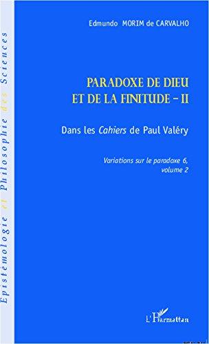 Paradoxe de dieu et de la finitude (Volume 2): Dans les <em>Cahiers</em> de Paul Valéry par Edmundo Morim De Carvalho