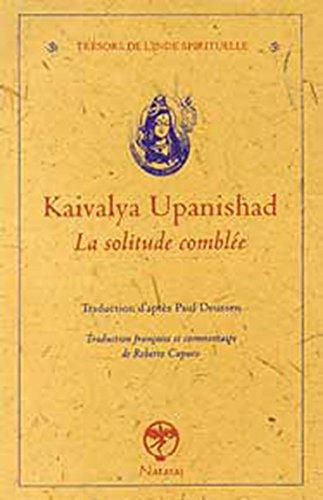 Kaivalya Upanishad : La solitude comblée par