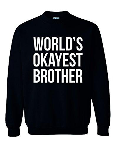 World 's Okayest Brother Sweatshirt Jumper Schwarz - Schwarz
