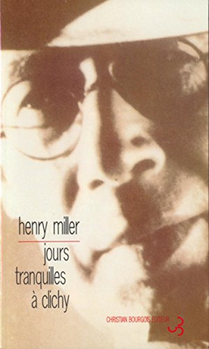 Jours tranquilles à Clichy (Chr.Bourgois) par Henry Miller