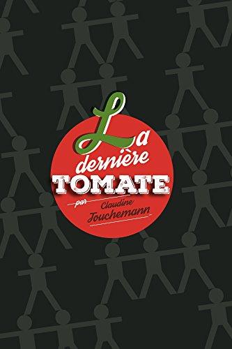 La dernière tomate