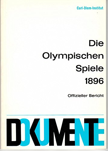 Die Olympischen Spiele 1896 Carl-Diem-Institut - Deutsch (Spiele Olympischen Die)
