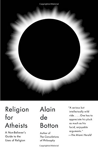 Religion for Atheists: A Non-Believer's Guide to the Uses of Religion (Vintage International)