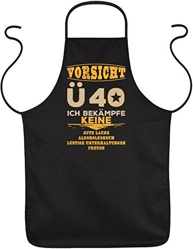 Sprüche/Grill/Kochschürze/Spaß-Schürze Thema Geburtstag: Vorsicht Ü 40 Ich bekämpfe keine gute Laune, Alkoholkonsum?